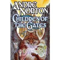 Children of the Gates by Andre Norton (Book, 2014)