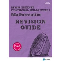 Revise Edexcel Functional Skills Mathematics Level 1 Revision Guide : includes online edition