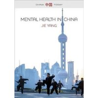 Mental Health in China : Change, Tradition and Therapeutic Governance