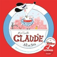 Claude All at Sea : A picture book