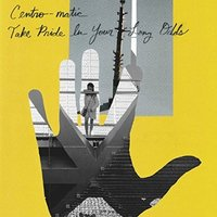 Centro-matic - Take Pride In Your Long Odds Vinyl