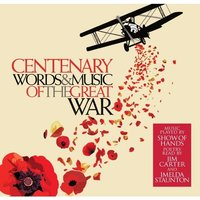 Various - Centenary: Words & Music Of The Great War CD
