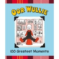 Oor Wullie 100 Greatest Moments
