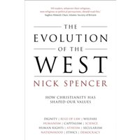 The Evolution of the West : How Christianity Has Shaped Our Values