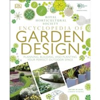 RHS Encyclopedia of Garden Design : Planning, building and planting your perfect outdoor space