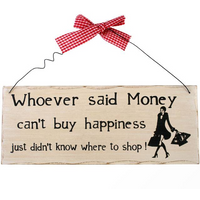 Whoever Said Money Hanging Plaque