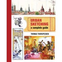 Urban Sketching : A Complete Guide