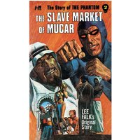 The Phantom: The Complete Avon Novels, Volume 2: Slave Market of Mucar