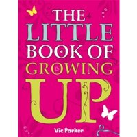 Little Book of Growing Up by Victoria Parker (Paperback, 2007)