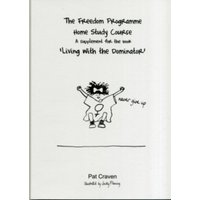 Freedom Programme Home Study Course : A Supplement for the Book Living with the Dominator
