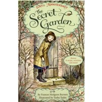 The Secret Garden : The 100th Anniversary Edition with Tasha Tudor Art and Bonus Materials