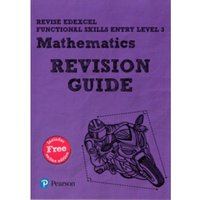Revise Edexcel Functional Skills Mathematics Entry Level 3 Revision Guide : includes online edition