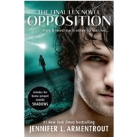 Opposition (Lux - Book Five) by Jennifer L. Armentrout (Paperback, 2015)