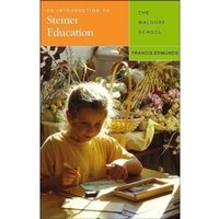 An Introduction to Steiner Education : The Waldorf School