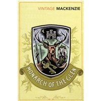 The Monarch of the Glen by Compton Mackenzie (Paperback, 2009)