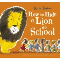 How to Hide a Lion at School by Helen Stephens (Paperback, 2016)