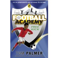 Football Academy: Free Kick by Tom Palmer (Paperback, 2009)