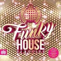 Ministry Of Sound Funky House Classics