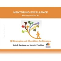 Strategies and Checklists for Mentors : Mentoring Excellence Toolkit #1