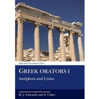 Greek Orators I: Antiphon, Lysias