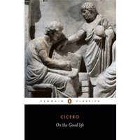 On the Good Life by Marcus Tullius Cicero (Paperback, 1971)