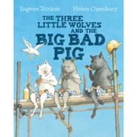 Three Little Wolves And The Big Bad Pig by Eugene Trivizas (Paperback, 2015)