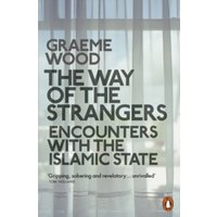 The Way of the Strangers : Encounters with the Islamic State