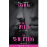 A Week To Be Wild : A Week to be Wild / Legal Seduction