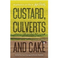 Custard, Culverts and Cake : Academics on Life in The Archers