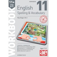 11+ Spelling and Vocabulary Workbook 11 : Advanced Level