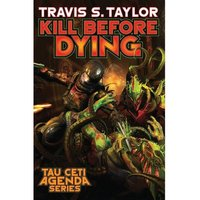 Tau Ceti Agenda Book 5: Kill Before Dying Hardcover