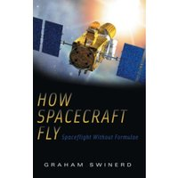 How Spacecraft Fly : Spaceflight Without Formulae
