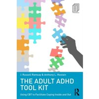 The Adult ADHD Tool Kit: Using CBT to Facilitate Coping Inside and Out by Anthony L. Rostain, J. Russell Ramsay (Paperback,...