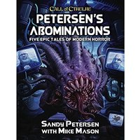 Call of Cthulhu 7th Edition Petersen's Abominations