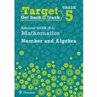 Target Grade 5 Edexcel GCSE (9-1) Mathematics Number and Algebra Workbook
