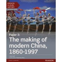 Edexcel A Level History, Paper 3: The making of modern China 1860-1997 Student Book + ActiveBook by Larry Auton-Leaf (Mixed...