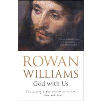 God with Us : The Meaning of the Cross and Resurrection - Then and Now