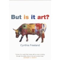 But Is It Art?: An Introduction to Art Theory by Cynthia A. Freeland (Paperback, 2002)