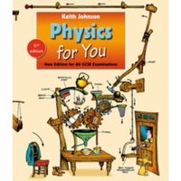 Physics for You : Fifth Edition for All GCSE Examinations
