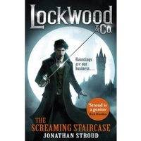 Lockwood & Co: The Screaming Staircase : Book 1