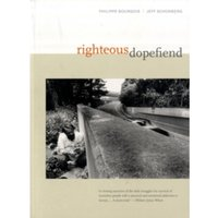 Righteous Dopefiend by Philippe Bourgois, Jeffrey Schonberg (Paperback, 2009)