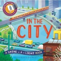 In The City: A shine-a-light book by Catherine Pearson, Carron Brown (Hardback, 2017)
