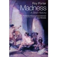 Madness : A Brief History