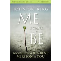 The Me I Want to Be Participant's Guide : Becoming God's Best Version of You