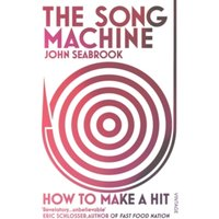 The Song Machine : How to Make a Hit