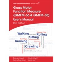 Gross Motor Function Measure (Gmfm-66 & Gmfm-88)  User's Manual, 2E by Peter L. Rosenbaum, Dianne J. Russell, Lisa M....