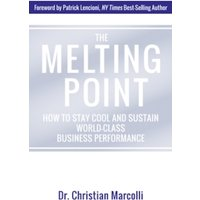 The Melting Point : How to Stay Cool and Sustain World-Class Business Performance
