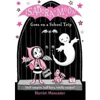 Isadora Moon Goes on a School Trip by Harriet Muncaster (Paperback, 2017)