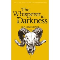 The Whisperer in Darkness : Collected Stories Volume One