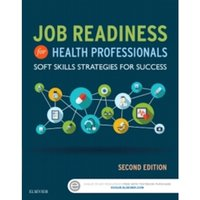 Job Readiness for Health Professionals : Soft Skills Strategies for Success